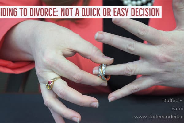 Deciding to divorce, not a quick or easy decision, on www.duffeeandeitzen.com blog