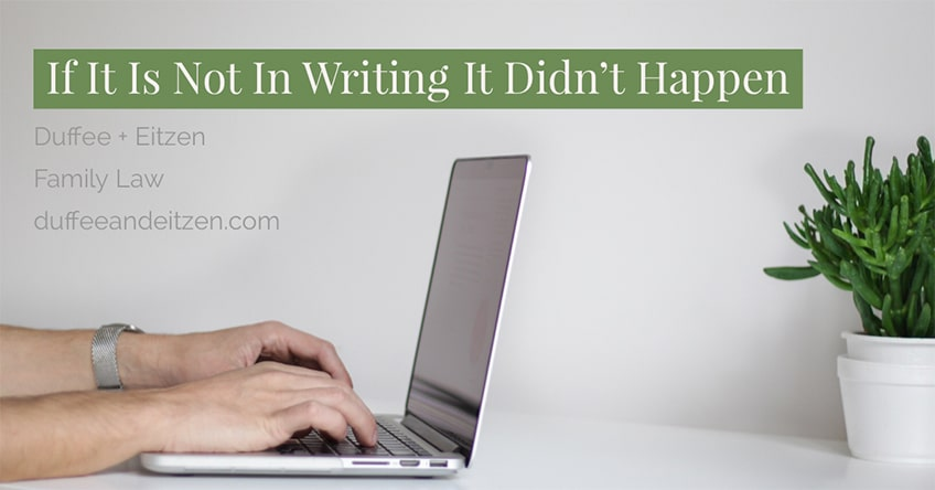 If is not not in writing it didn't happen, advice for parents dealing with school issues- on www.duffeeandeitzen.com blog