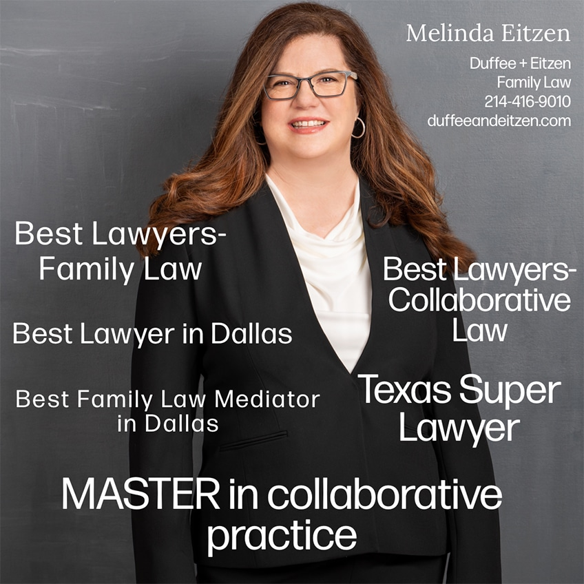 Melinda Eitzen is a Master in collaborative law, one of only 5 in the state of Texas.