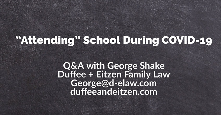 Attorney George Shake addresses issues around Attending School During COVID-19, on the blog www.duffeeandeitzen.com