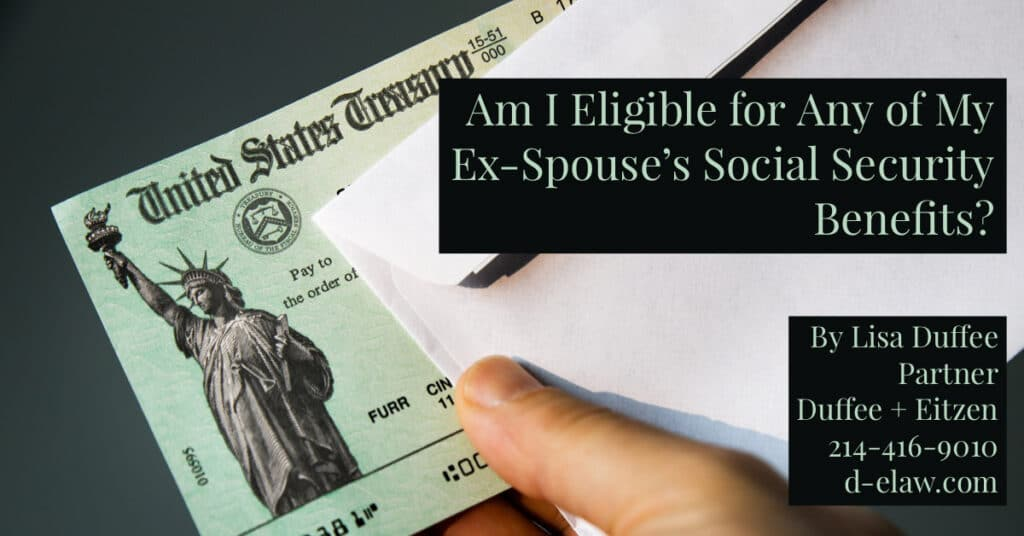 see if you are eligible to get half of your ex's social security benefits, today on the D+E blog, by Lisa Duffee