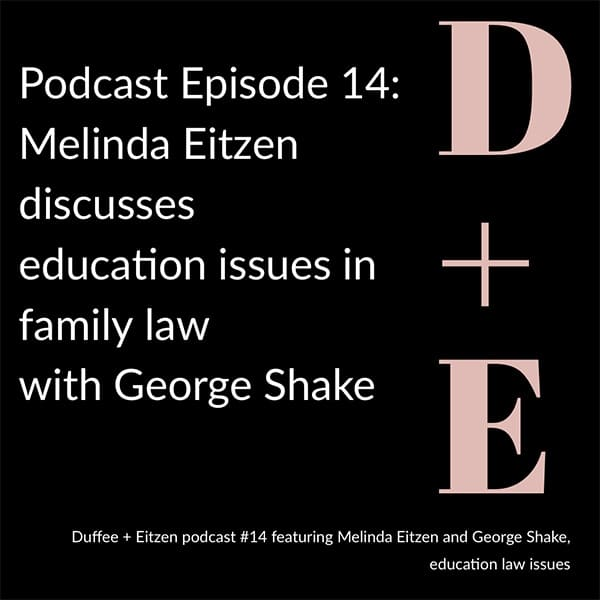 education issues in family law, on the Duffee + Eitzen podcast